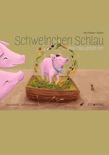 """Kinderbuch """"Schweinchen Schlau"""" von Udo Taubitz"""